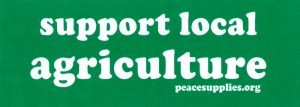 "Support local agriculture - Small Bumper Sticker  / Decal (4.5"" X 1.5"")"