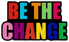 "Be the Change - Small Bumper Sticker / Decal (4"" X 2.5"")"