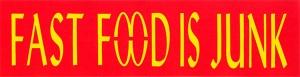 """Fast Food is Junk - Small Bumper Sticker / Decal (5.5"""" X 1.5"""")"""