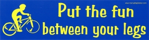"Put the Fun Between Your Legs - Bumper Sticker / Decal (10.75"" X 3"")"