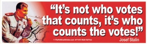 "LS14 - It's Not Who Votes that Counts... - Bumper Sticker / Decal (10.5"" X 3"")"