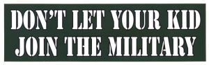 "LS20 - Don't Let Your Kid Join The Army - Bumper Sticker / Decal (10.5"" X 3"")"