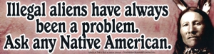 Illegal Aliens Have Always Been a Problem. Ask Any Native American. - Sticker