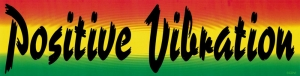 "Positive Vibration - Bumper Sticker / Decal (8.25"" X 2"")"
