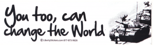 """LS35 - You Too, Can Change The World - Bumper Sticker / Decal (10.5"""" X 3"""")"""