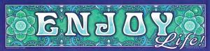 "Enjoy Life! - Bumper Sticker / Decal (11"" X 2.75"")"