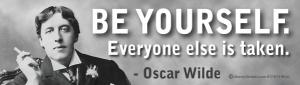 Be Yourself - Everyone Else Is Taken ~ Oscar Wilde - Bumper Sticker / Decal