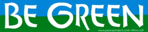"""Be Green - Mini-Sticker (5"""" X 1.5"""")"""