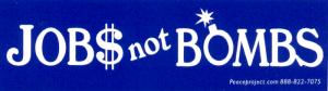 """MS136 - Jobs Not Bombs - Mini-Sticker (5.5"""" X 1.5"""")"""