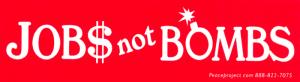 """MS137 - Jobs Not Bombs - Mini-Sticker (5.5"""" X 1.5"""")"""