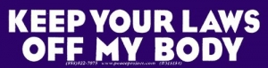 "Keep Your Laws Off My Body - Small Bumper Sticker / Decal (5"" X 1.25"")"
