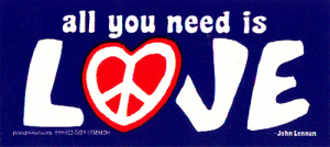 "All You Need Is Love - Small Bumper Sticker/ Decal (3.5"" X 1.5"")"