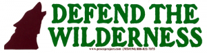 "Defend the Wilderness - Small Bumper Sticker / Decal (5.75"" X 1.5"")"