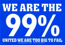 We Are The 99% - United We Are Too Big To Fail - Small Bumper Sticker / Decal