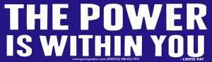 "The Power Is Within You - Small Bumper Sticker / Decal (5.75"" X 1.75"")"