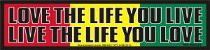 Love the Life You Live, Live the Life You Love - Bob Marley - Small Sticker