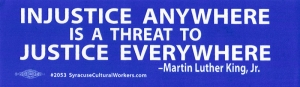 Injustice Anywhere is a Threat to Justice Everywhere - Small Bumper Sticker / De
