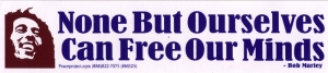 None But Ourselves Can Free Our Minds - Bob Marley - Small Bumper Sticker / Deca