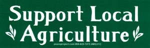 "Support Local Agriculture - Small Bumper Sticker / Decal (5.25"" X 1.75"")"