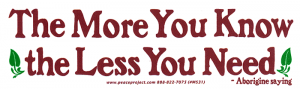 "The More You Know The Less You Need - Small Bumper Sticker / Decal (5.25"" X 1.75"