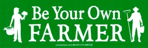 "Be Your Own Farmer - Small Bumper Sticker / Decal (6.25"" X 2"")"