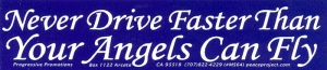 Never Drive Faster Than Your Angels Can Fly - Small Bumper Sticker / Decal