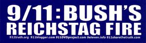 """9/11: Bush's Reichstag Fire - Small Bumper Sticker / Decal (5"""" X 1.5"""")"""