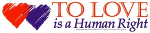 "S261 - To Love Is a Human Right - Bumper Sticker / Decal (10.75"" X 2.5"")"