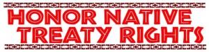 "Honor Native Treaty Rights - Bumper Sticker / Decal (6"" X 3"")"