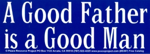 "S307 - A Good Father Is A Good Man - Bumper Sticker / Decal (8.5"" X 3"")"