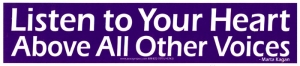 S343 - Listen To Your Heart Above All Other Voices - Bumper Sticker