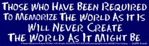S348 - Those Who Have Been Required to Memorize The World... - Bumper Sticker