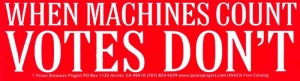 "S423 - When Machines Count Votes Don't -  Bumper Sticker / Decal (11"" X 3"")"