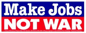 S457 - Make Jobs Not War - Bumper Sticker