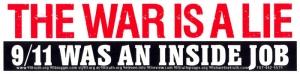 """The War is a Lie: 9/11 Was an Inside Job - Bumper Sticker / Decal (11"""" X 2.75"""")"""