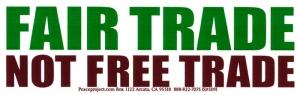 S509 - Fair Trade Not Free Trade - Bumper Sticker