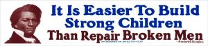 It Is Easier to Build Strong Children than to Repair Broken Men - Stickers