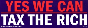 "Yes We Can Tax the Rich - Bumper Sticker / Decal (11.5"" X 3.75"")"