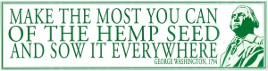 Make the Most You Can of the Hemp Seed and Sow it Everywhere - Bumper Sticker