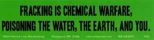 Fracking is Chemical Warfare, Poisoning the Water, the Earth, and You. - Sticker