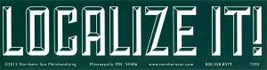 "Localize It! - Bumper Sticker / Decal (11.5"" X 3"")"