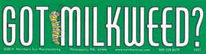"Got Milkweed? - Bumper Sticker / Decal (11.5"" X 3"")"