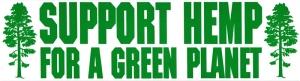 """Support Hemp for a Green Planet - Bumper Sticker / Decal (11.5"""" X 3"""")"""