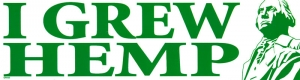 "I Grew Hemp - George Washington - Bumper Sticker / Decal (11.5"" X 3"")"