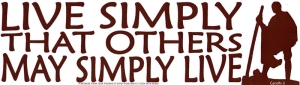 Live Simply That Others May Simply Live - Gandhi - Bumper Sticker / Decal