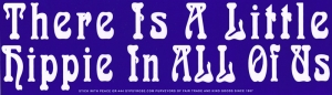 """There is a Little Hippie in all of Us - Bumper Sticker / Decal (10.5"""" X 3"""")"""