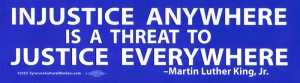 Injustice Anywhere is a Threat to Justice Everywhere - Bumper Sticker / Decal (1