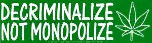 """Decriminalize Not Monopolize - Bumper Sticker / Decal (10.5"""" X 3"""")"""