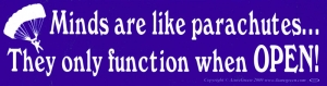 Minds Are Like Parachutes... They Only Function When Open - Bumper Sticker / Dec