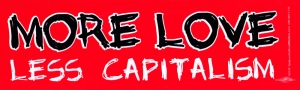 "More Love, Less Capitalism - Bumper Sticker / Decal (11"" X 3.5"")"